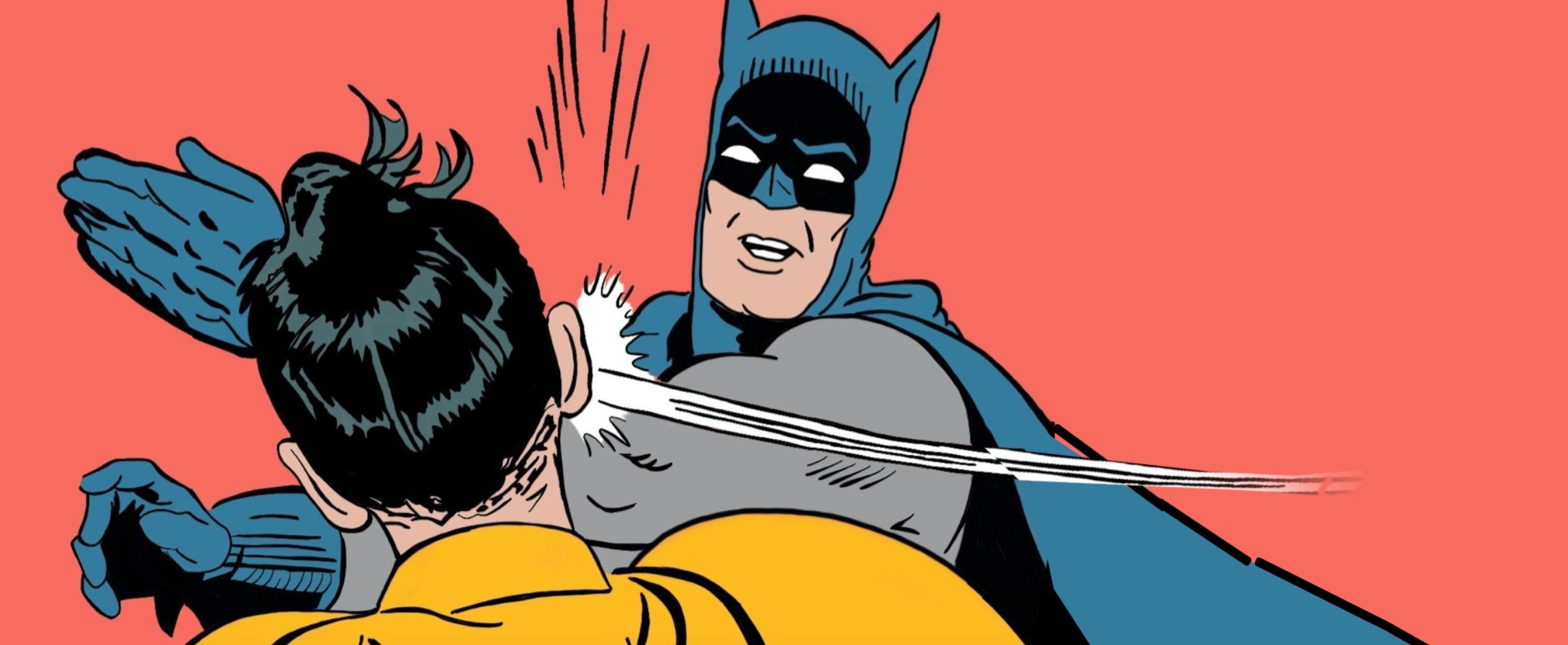 Batman slaps Robin. Source: giphy.com